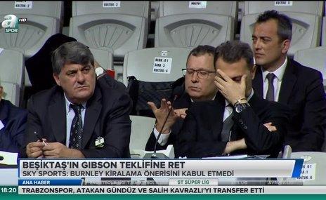Beşiktaş'ın Gibson teklifine ret