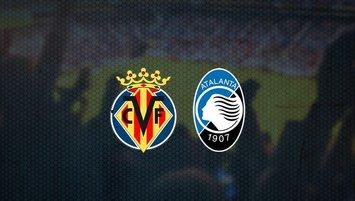 Villarreal - Atalanta maçı saat kaçta ve hangi kanalda?