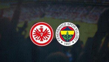 Eintracht Frankfurt - Fenerbahçe maçı CANLI | Eintracht Frankfurt - Fenerbahçe maçı ne zaman? Fenerbahçe maçı saat kaçta, hangi kanalda canlı yayınlanacak?