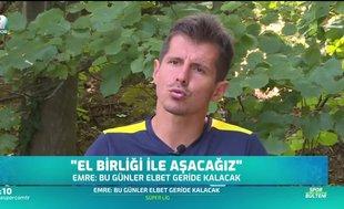 Emre Belözoğlu umutlu konuştu!