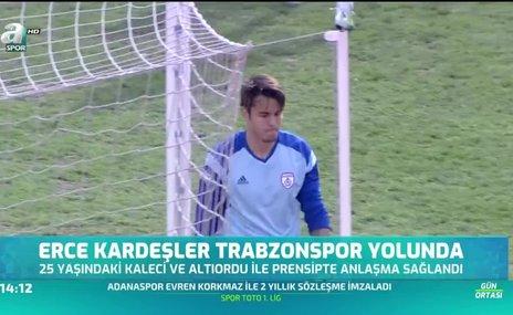 Erce Kardeşler Trabzonspor yolunda