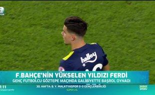 Ferdi Kadıoğlu performansı ile takdir topluyor!