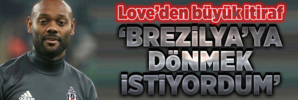 Love: Brezilya'ya dönmeyi istedim