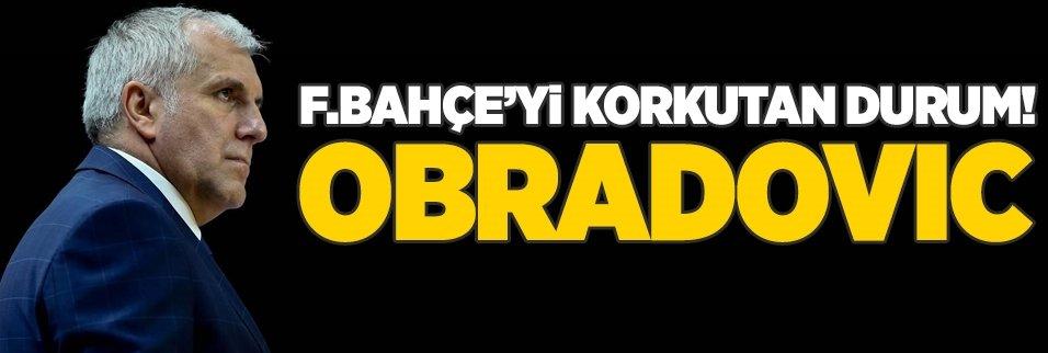 Fenerbahçe'yi korkutan durum! Obradovic
