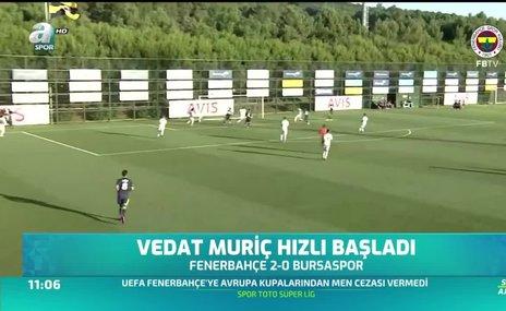 Vedat Muriç hızlı başladı