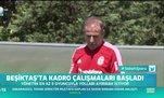 Beşiktaş'ta kadro çalışmaları başladı