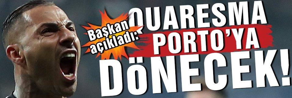 """Başkan açıkladı: """"Quaresma Porto'ya dönecek"""""""