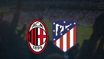 Milan - Atletico Madrid maçı saat kaçta? Hangi kanalda?
