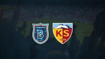 Medipol Başakşehir - Kayserispor maçı ne zaman, saat kaçta ve hangi kanalda canlı yayınlanacak? | Süper Lig