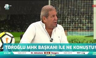 Erman Toroğlu MHK'nın kararını açıkladı