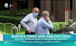 Mustafa Cengiz ameliyat edildi