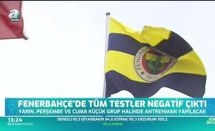 Fenerbahçe'de test sonuçları belli oldu!