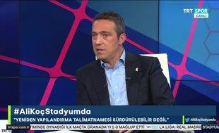Ali Koç: Transferde B planımız yok