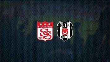 Sivasspor - Beşiktaş maçı saat kaçta ve hangi kanalda?