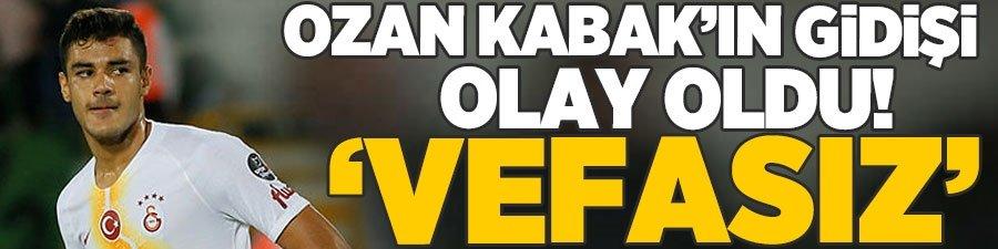 Ozan Kabak transferi olay oldu! 'Vefasız'
