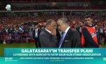 Galatasaray'ın transfer planı
