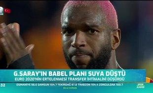 Galatasaray'ın Babel planı suya düştü