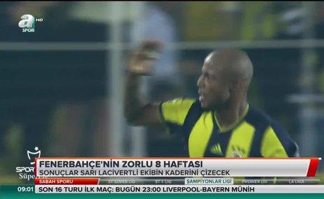 Fenerbahçe'nin zorlu 8 haftası