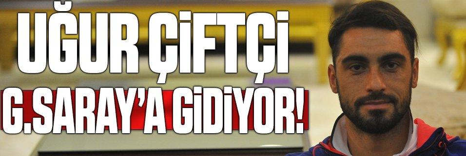 Uğur Çiftçi Galatasaray'a gidiyor: Açıklandı!