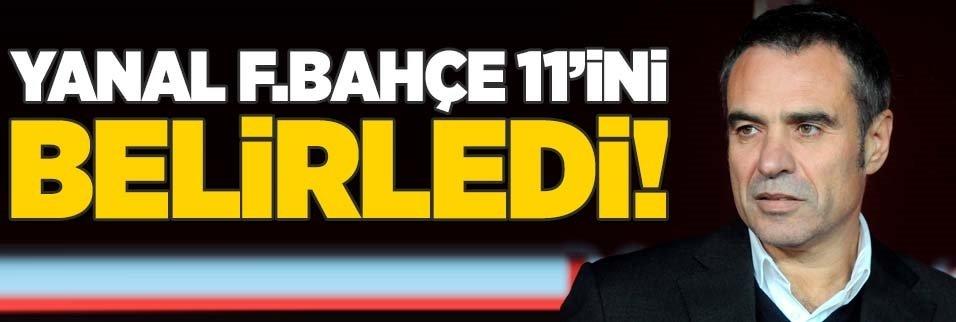 Ersun Yanal Fenerbahçe 11'ini belirledi!