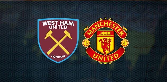 West Ham United Manchester United maçı saat kaçta hangi kanalda CANLI yayınlanacak? - Son dakika ...