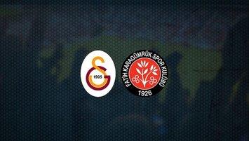 Galatasaray - Karagümrük  11'ler belli oldu