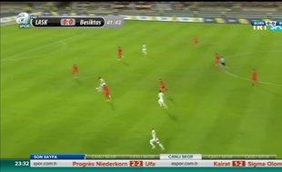 LASK Linz 1-2 Beşiktaş / Geniş Özet