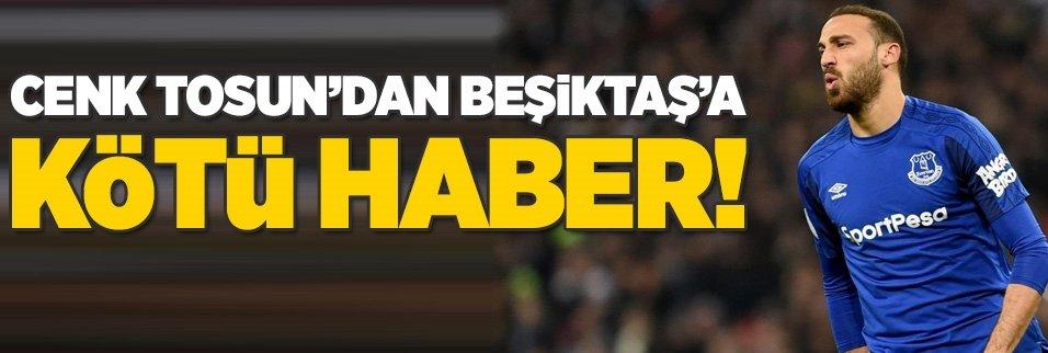 """Cenk Tosun'dan kötü haber: """"Beşiktaş'ı istemedi!"""""""