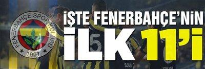 İşte Fenerbahçe'nin Yeni Malatyaspor 11'i