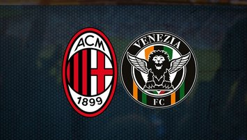 Milan - Venezia maçı saat kaçta, hangi kanalda?
