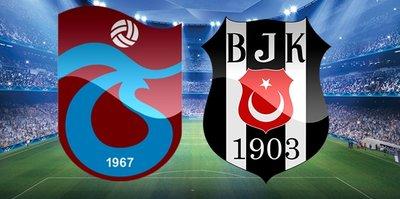 CANLI | Trabzonspor - Beşiktaş