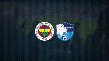 Fenerbahçe - Erzurumspor | CANLI