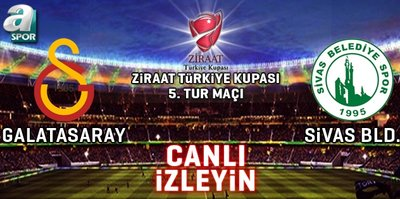 CANLI | G.Saray - Sivas Belediye