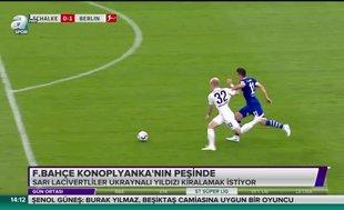Fenerbahçe Konoplyanka'nın peşinde