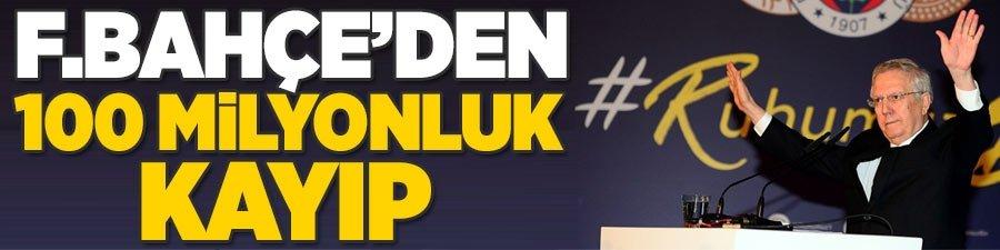 Fenerbahçe'den 100 milyonluk kayıp