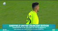 Uğurcan Çakır'a Premier Lig kancası! Sheffield United...