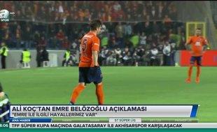 Ali Koç'tan Emre Belözoğlu açıklaması | Video