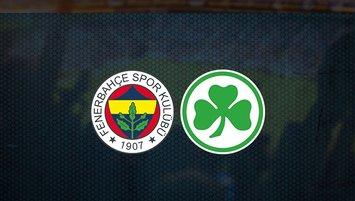Fenerbahçe - Greuther Fürth maçı saat kaçta ve hangi kanalda?