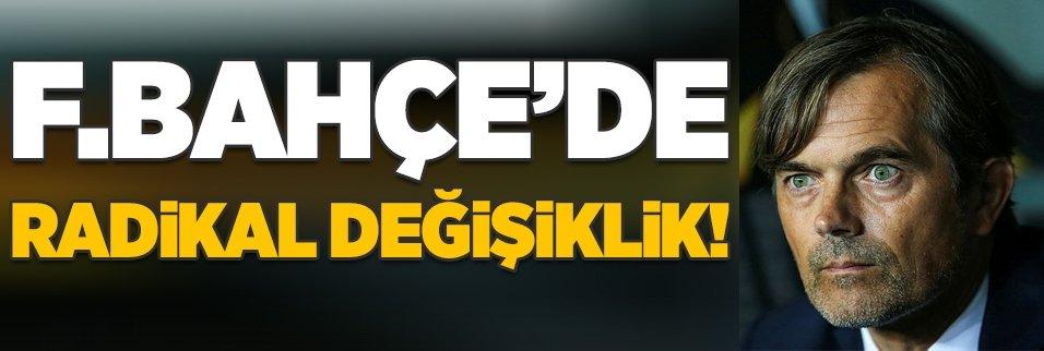 Fenerbahçe'de radikal değişiklik!