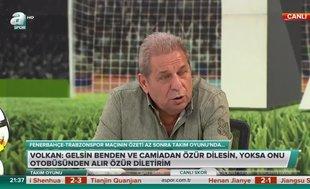 """""""Volkan Trabzon otobüsüne girersen bir daha çıkamazsın"""""""