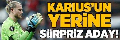 Beşiktaş'ta Karius'un yerine sürpriz aday!