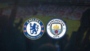 Chelsea - Manchester City maçı saat kaçta ve hangi kanalda?