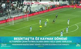 Beşiktaş'ta öz kaynak dönemi
