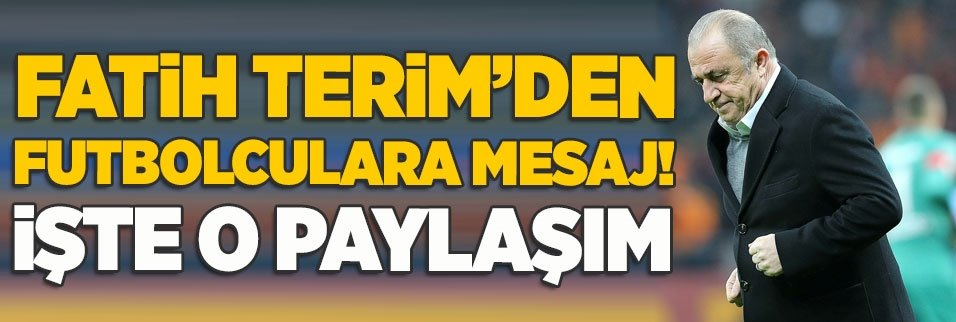 Fatih Terim'den futbolculara mesaj!