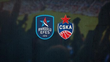 Anadolu Efes - CSKA Moskova | CANLI