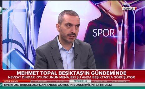 """Nevzat Dindar: """"Mehmet Topal'ın menajeri Beşiktaş'la görüşüyor"""""""