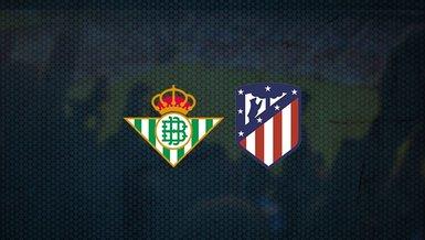 Real Betis - Atletico Madrid maçı ne zaman, saat kaçta ve hangi kanalda canlı yayınlanacak? | İspanya La Liga