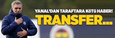 Ersun Yanal'dan taraftara kötü haber! Transfer...