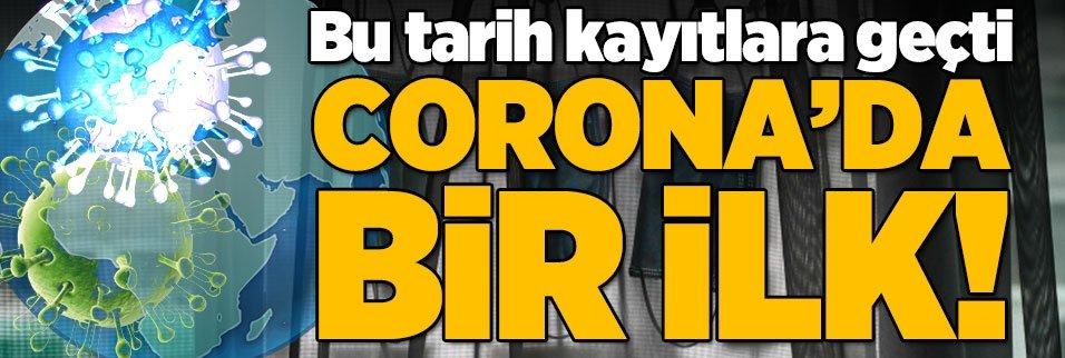 Corona virüsünde bir ilk yaşandı! Bu tarih kayıtlara geçti