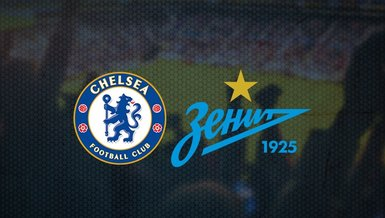 Chelsea - Zenit maçı ne zaman? Saat kaçta ve hangi kanalda canlı yayınlanacak? | UEFA Şampiyonlar Ligi